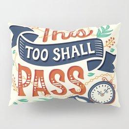 This too shall pass Pillow Sham