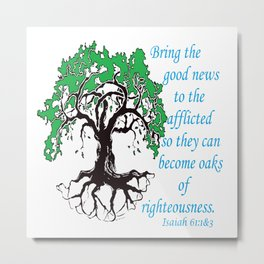 The Oak of Righteousness Metal Print