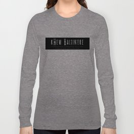kNew Baltimore  Long Sleeve T-shirt