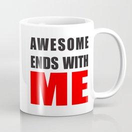 Awesome Ends With ME Coffee Mug