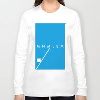 minimalism Long Sleeve T-shirts featuring Minimalism• by Mike•Long
