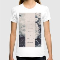 photograph T-shirts featuring A Smooth Sea Never Made A Skilled Sailor by Oliver Shilling