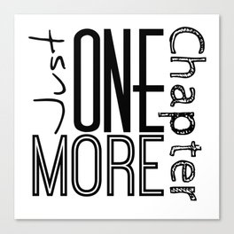 Just One More Chapter Canvas Print