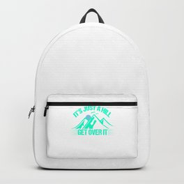 Its Just A Hill Get Over It tk Backpack