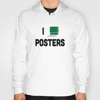 posters Hoodies featuring I heart Posters by ihearteverything