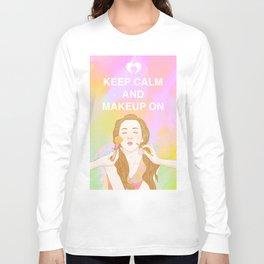 Keep Calm and MakeUp On Long Sleeve T-shirt
