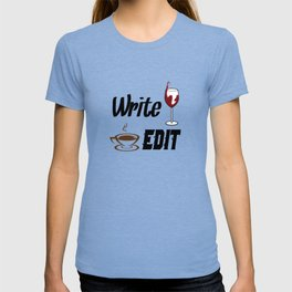 Write Drunk Edit Sober or Caffeinated - Writing Quote T-shirt
