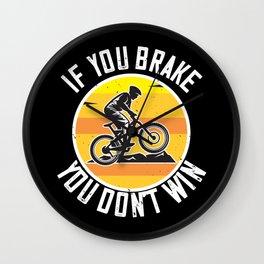MTB - If You Brake You Don't Win Wall Clock