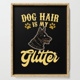 Dog Hair Is My Glitter Serving Tray