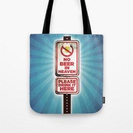 No Beer in Heaven Tote Bag