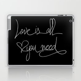 Love is all you need white hand lettering on black Laptop & iPad Skin