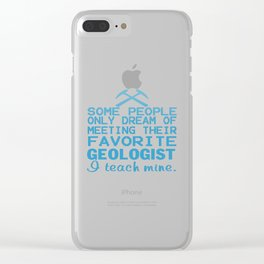 I teach Geologist Clear iPhone Case