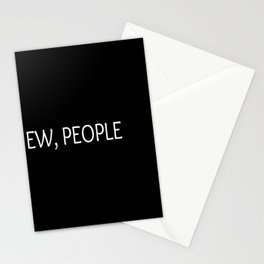 Ew, People Funny Quote Stationery Cards