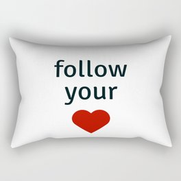 follow your heart Rectangular Pillow
