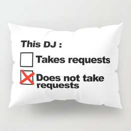 DJ Requests Rave Quote Pillow Sham
