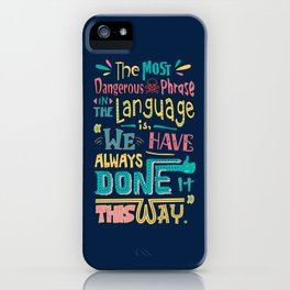 Lab No. 4 We Have Always Done It Grace Hopper Quotes iPhone Case