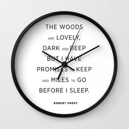 The woods are lovely Wall Clock