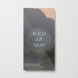 WILDERNESS — Metal Print