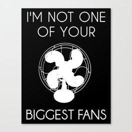 Biggest Fan -- White On Black Canvas Print