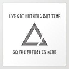 The Future is Mine Art Print