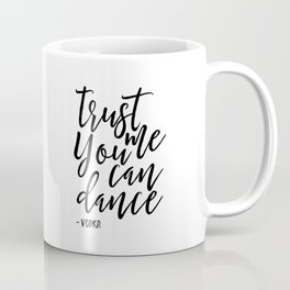 trust me you an dance vodka,funny print,quote prints,wall art,alcohol sign,drink sign,typography art Coffee Mug