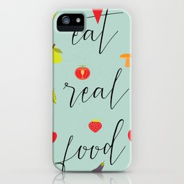 eat real food iPhone Case