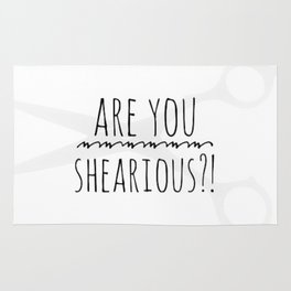 Are you shearious? Rug