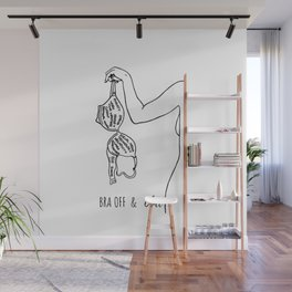 Bra off and Chill Wall Mural