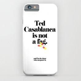 Ted Casablanca iPhone Case