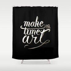 Make time for art Shower Curtain