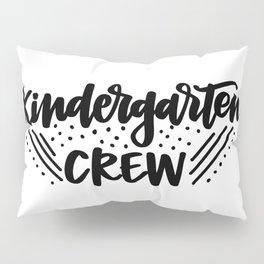 Kindergarten crew Pillow Sham