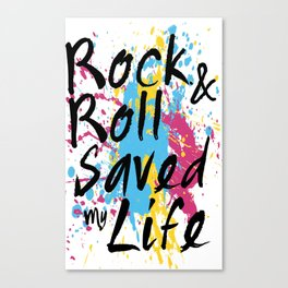 Rock & Roll Saved My Life Canvas Print