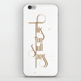 This too shall pass iPhone Skin
