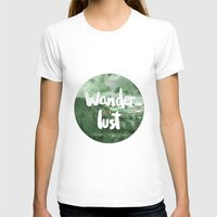 wanderlust T-shirts featuring Wanderlust by Mariam Tronchoni