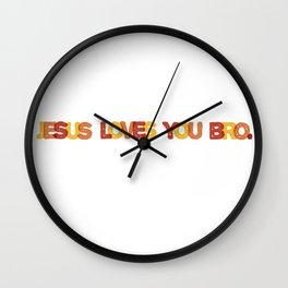 Jesus loves you bro Wall Clock