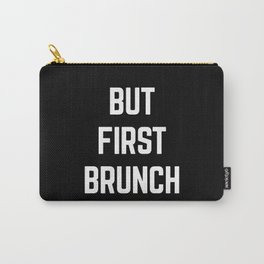 But First Brunch Funny Quote Carry-All Pouch