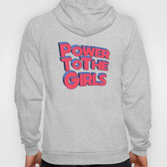 Power To The Girls Hoody