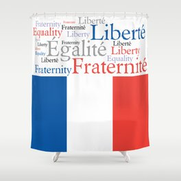 Liberty Equality Fraternity France Shower Curtain