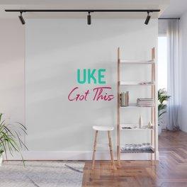 Uke Got This Ukulele Strumming Through Life Ukelele Music Wall Mural