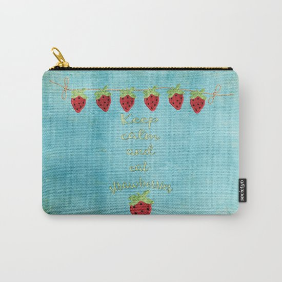 Keep calm and eat strawberries I Fruit Food Strawberry Carry-All Pouch