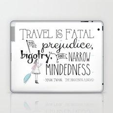 Travel is Fatal to Prejudice, Bigotry and Narrow-mindedness. Laptop & iPad Skin