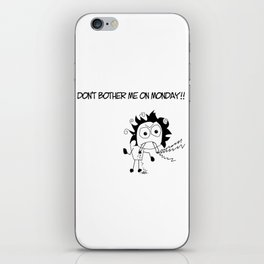 don't bother on monday iPhone Skin