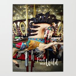"""""""Find Your Wild"""" carousel horse with sparkly lights Poster"""