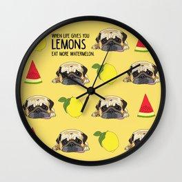 Pug dog. When life gives you lemons, eat more watermelon!   Wall Clock