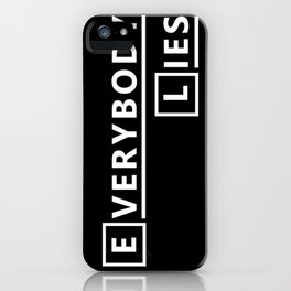 Everybody Lies iPhone Case