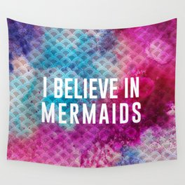 I Believe in Mermaids Wall Tapestry