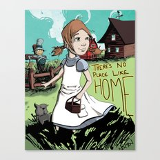 There's No Place Like Home Canvas Print