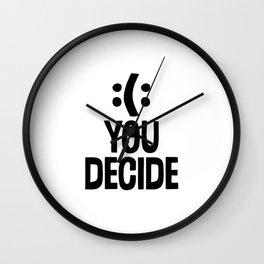 :(: You Decide Wall Clock