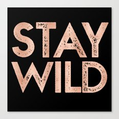 STAY WILD Rose Gold Vintage Adventure Quote Text Canvas Print