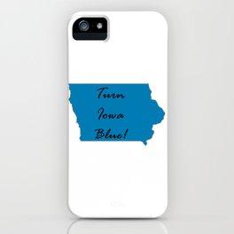 Turn Iowa Blue! Proud Vote Democrat Liberal! 2018 Midterms! iPhone Case